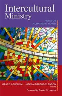 Intercultural Ministry: Hope for a Changing World
