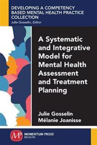 A Systematic and Integrative Model for Mental Health Assessment and Treatment Planning