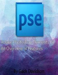 Adobe Photoshop Elements 14: An Overview of Features