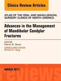 Advances in the Management of Mandibular Condylar Fractures, An Issue of Atlas of the Oral & Maxillofacial Surgery, E-Book