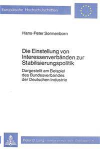 Die Einstellung Von Interessenverbaenden Zur Stabilisierungspolitik: Dargestellt Am Beispiel Des Bundesverbandes Der Deutschen Industrie