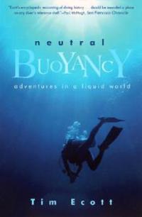 Neutral Buoyancy: Adventures in a Liquid World