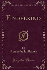 Findelkind (Classic Reprint)