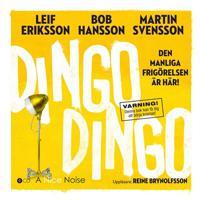 Dingo Dingo : den en manliga frigörelsen är här!