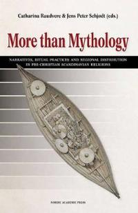 More than mythology : narratives, ritual practices and regional distribution in pre-Christian Scandinavian religions