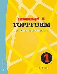 Svenska i toppform 1 Elevpaket (Bok + digital produkt) - Arbeta formativt och målinriktat i Svenska 1