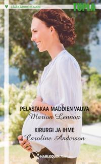 Pelastakaa Maddien vauva / Kirurgi ja ihme