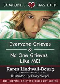 Someone I Love Has Died: everyone Grieves and No One Grieves Like Me