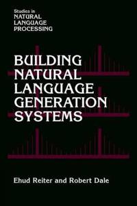 Building Natural Language Generation Systems