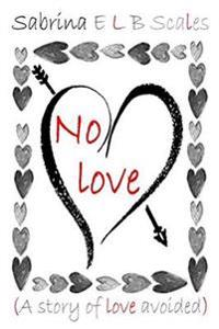 No Love (a Story of Love Avoided)