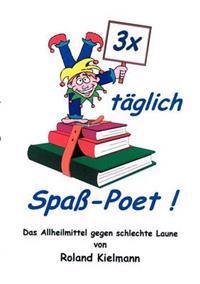 3 X Taglich Spass-Poet!