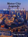 Motor City Legends: Michigan's Sports Legacy