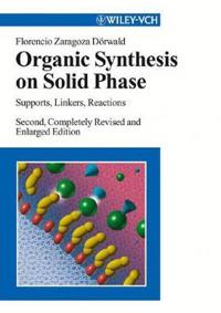 Organic Synthesis on Solid Phase: Supports, Linkers, Reactions