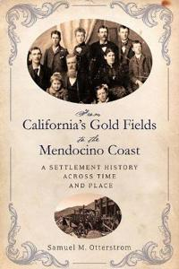 From California's Gold Fields to the Mendocino Coast