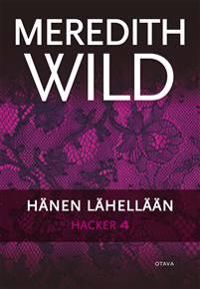 Hacker 4: Hänen lähellään