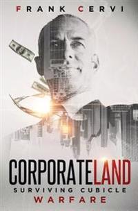 Corporateland: Surviving Cubicle Warfare