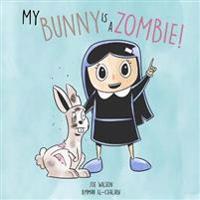 My Bunny Is a Zombie!