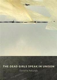 The Dead Girls Speak in Unison