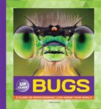 Bugs: A Close-Up Photographic Look Inside Your World