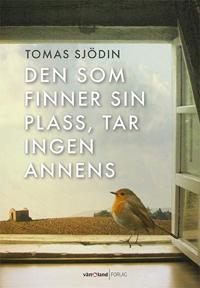 Den som finner sin plass, tar ingen annens - Tomas Sjödin | Ridgeroadrun.org