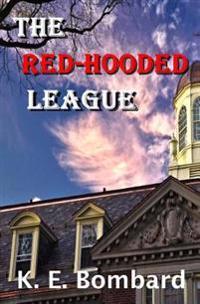 The Red-Hooded League: A Jason Kraft Series Novel