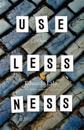 Uselessness