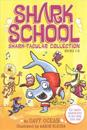 Shark School Shark-Tacular Collection Books 1-8: Deep-Sea Disaster; Lights! Camera! Hammerhead!; Squid-Napped!; The Boy Who Cried Shark; A Fin-Tastic