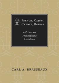 French, Cajun, Creole, Houma