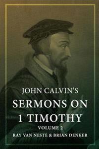 John Calvin's Sermons on 1 Timothy: Volume 2