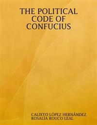 THE POLITICAL CODE OF CONFUCIUS