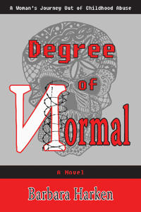 Degree of Normal: A Woman's Journey Out of Childhood Abuse