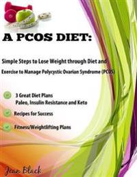 Pcos Diet: Simple Steps to Lose Weight Through Diet and Exercise to Manage Polycystic Ovarian Syndrome
