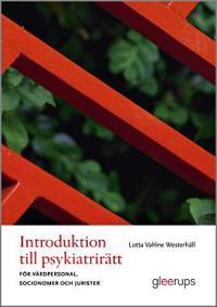 Introduktion till psykiatrirätt : För vårdpersonal, socionomer och jurister