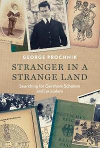 Stranger in a strange land - searching for gershom scholem and jerusalem