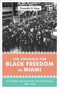 Struggle for Black Freedom in Miami