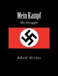 Mein Kampf - My Struggle: Vol. I and Vol. II