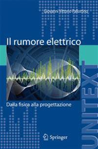 Il Rumore Elettrico: Dalla Fisica Alla Progettazione