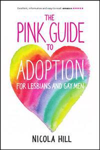 Pink Guide to Adoption for Lesbians and Gay Men