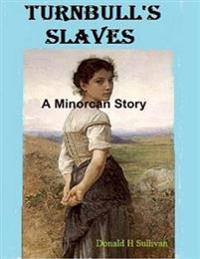 Turnbull's Slaves: A Minorcan Story