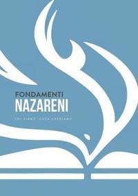 Fondamenti Nazareni: Chi Siamo-Cosa Crediam
