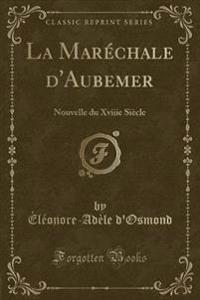 La Marechale D'Aubemer