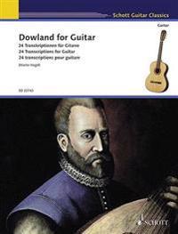 Dowland for Guitar: 24 Transcriptions for Guitar