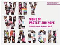 Why We March: Signs Of Protest And Hope