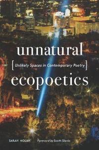 Unnatural Ecopoetics