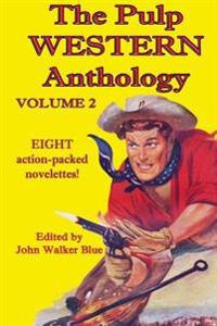 The Pulp Western Anthology: Volume 2