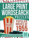 Large Print Wordsearches Puzzles Popular Movies of 1955: Giant Print Word Searches for Adults & Seniors