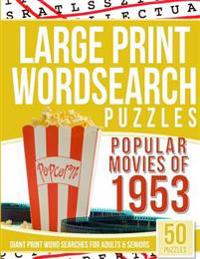 Large Print Wordsearches Puzzles Popular Movies of 1953: Giant Print Word Searches for Adults & Seniors