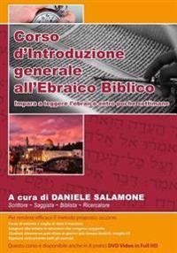 Corso D'Introduzione Generale All'ebraico Biblico: Impara a Leggere L'Ebraico Entro Poche Settimane
