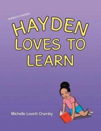 Honestly Hayden - Hayden Loves to Learn