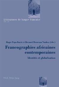 Francographies Africaines Contemporaines: Identités Et Globalisation